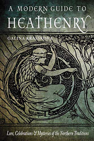 Modern Guide to Heathenry by Galina Krasskova
