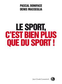 Le sport, c'est bien plus que du sport