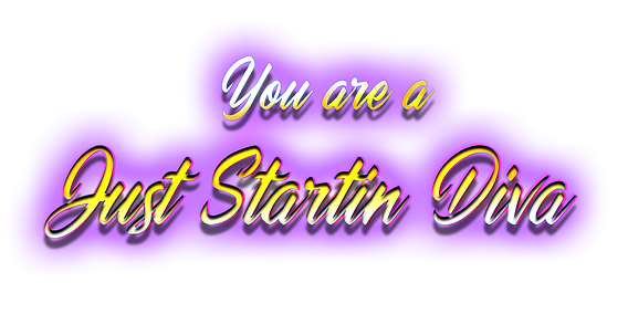 just_startin_diva.png