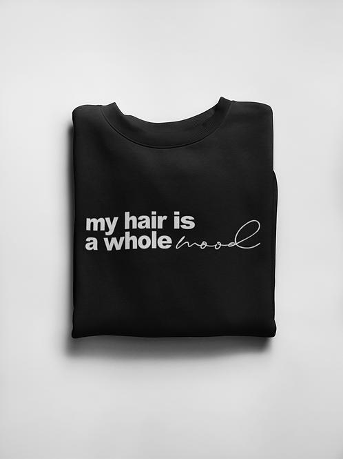 Hair is a Whole Mood