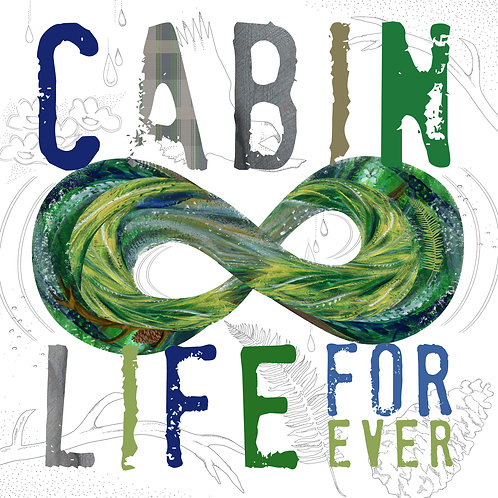Cabin Life - Infinity