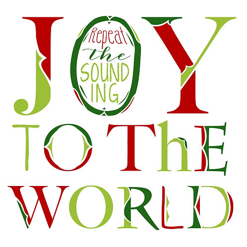 Joy To The World - White, Red, Greens