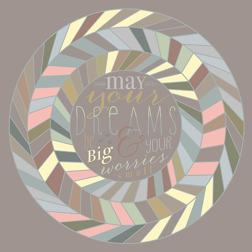May Your Dreams Be Big and Your Worries Small