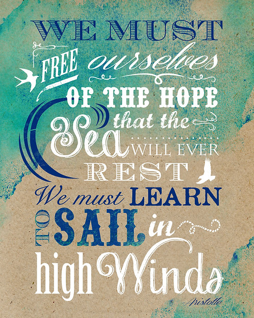 Aristotle Quote - Sail in High Winds -