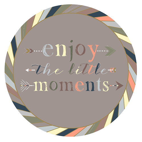 Enjoy The Little Moments