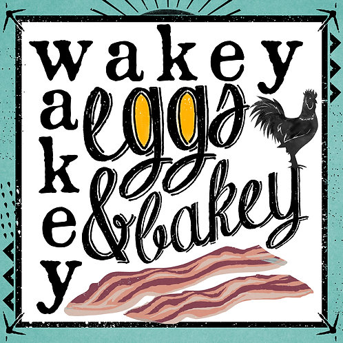 Wakey Wakey Eggs and Bakey