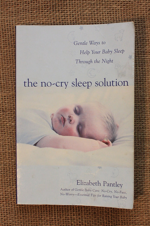 The No-Cry Sleep Solution by Elizabeth Pantley