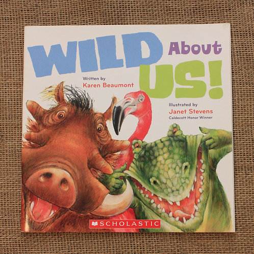 Wild About Us by Karen Beaumont