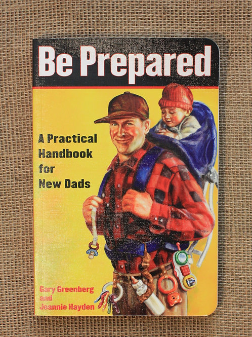 Be Prepared - A Practical Handbook for New Dads by Greenberg & Hayden