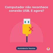 Computador não reconhece conexão USB. E agora?