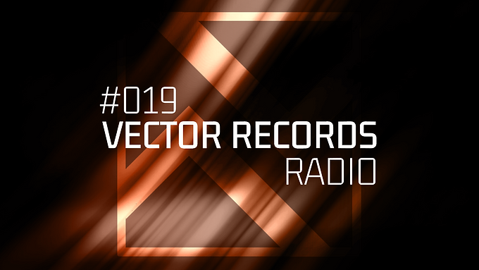 Discover new artists in the 19th episode of Vector Records Radio!