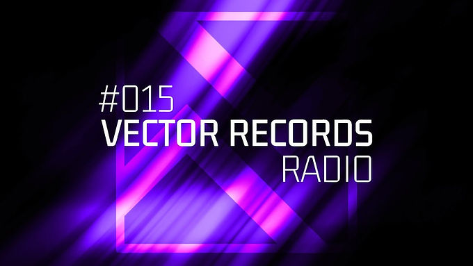 The truly rich 15th episode of Vector Records Radio is already!