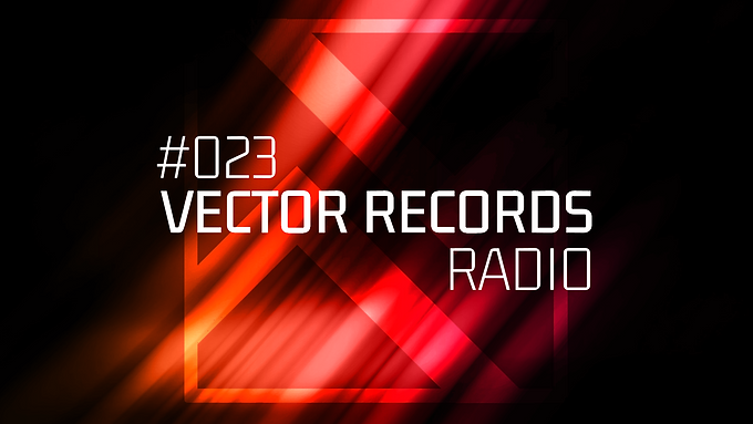 Time to relax and have fun has come! 23rd episode of Vector Records Radio is already on podcast platforms.