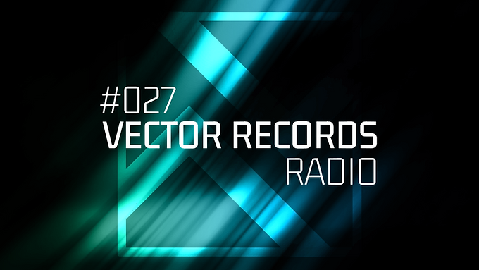 13 exciting tracks that will give you a positive boost for the next week. Episode 27 of Vector Records Radio is on its way!