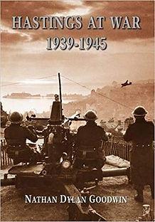 Hastings at War Nathan Dylan Goodwin