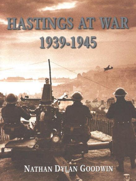 Hastings At War - 1939-1945