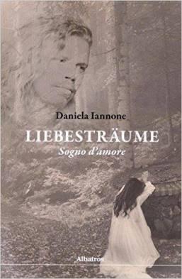 Liebestraume – Sogno d'amore- di Daniela Iannone: una storia d'amore che vi travolgerà.