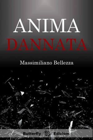 Due parole con Massimiliano Bellezza … per scoprire il suo ultimo libro Anima Dannata!!!