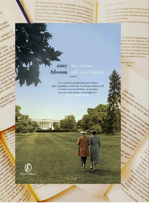 Due donne alla Casa Bianca - di Amy Bloom
