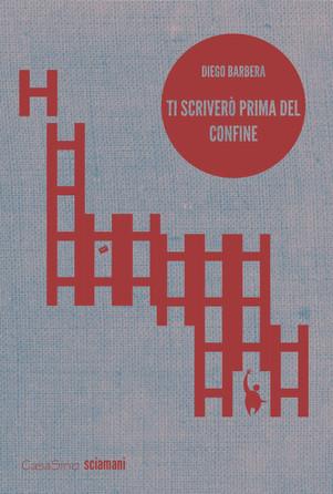 """""""Ti scrivero' prima del confine"""" di Diego Barbera da Cultora!"""
