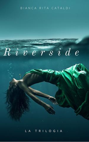 Riverside - di Bianca Cataldi