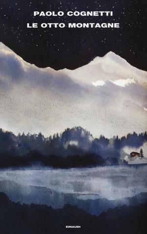 Le otto montagne - di Paolo Cognetti
