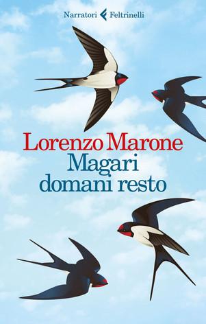 Magari domani resto - di Lorenzo Marone