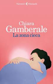 La zona cieca- di Chiara Gamberale