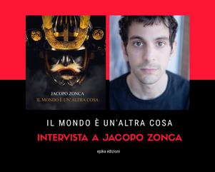 Intervista a Jacopo Zonca - Il mondo è un'altra cosa Epika edizioni