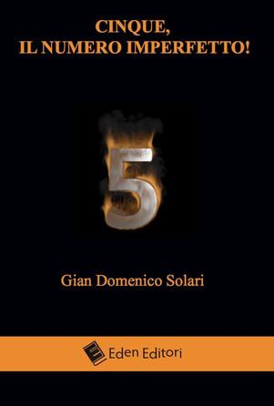 """""""5, il numero imperfetto!"""" - di Gian Domenico Solari"""
