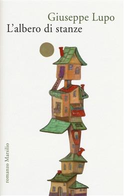 L'albero delle stanze - di Giuseppe Lupo