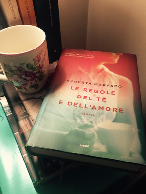 Le regole del tè e dell'amore - di Roberta Marasco
