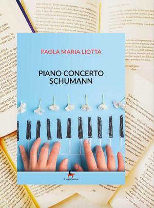 Piano concerto Schumann - Intervista a Paola Maria Liotta