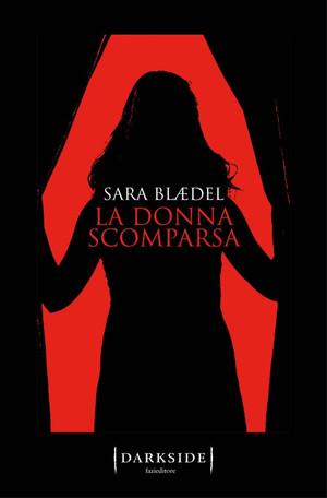 La donna scomparsa - di Sara Blaedel