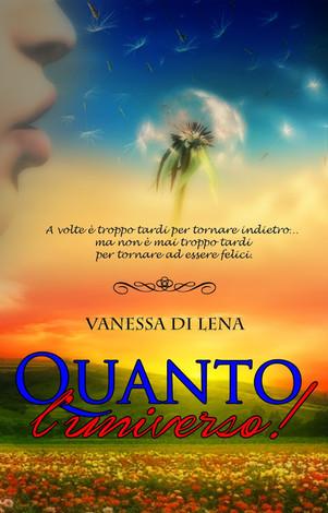 """""""Quanto l'universo"""" – di Vanessa Di Lena"""