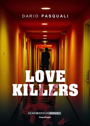 """Quattro chiacchiere con Dario Pasquali in occasione dell'uscita di """"Love Killers"""""""
