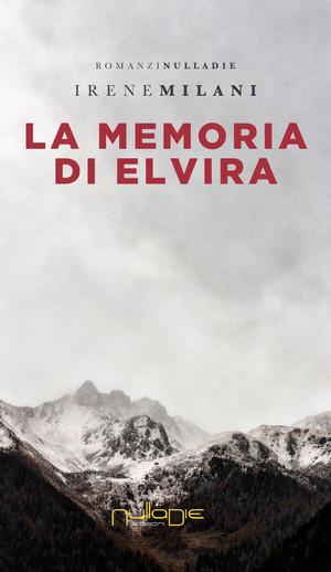 La memoria di Elvira - di Irene Milani