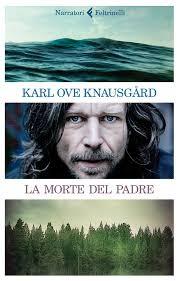 La morte del padre - di Karl Ove Knausgård