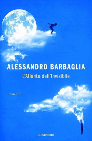 L'Atlante dell'Invisibile - di Alessandro Barbaglia