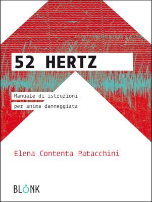 Elena Contenta Patacchini - 52 Hertz, Manuale di istruzioni per anima danneggiata