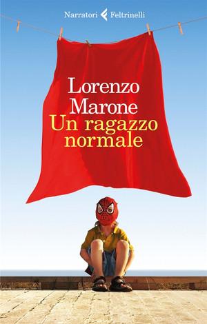 Un ragazzo normale - di Lorenzo Marone