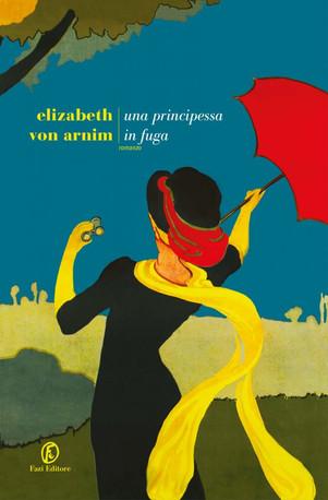 Una principessa in fuga - di Elizabeth von Arnim