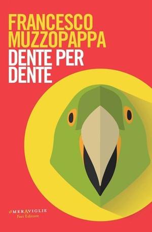 Dente per Dente - di Francesco Muzzopappa