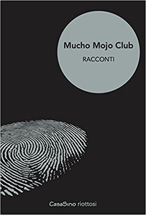 Mucho Mojo Club- a cura di Martino Ferrario e Libreria Mucho Mojo