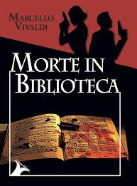 Morte in Biblioteca - di Marcello Vivaldi