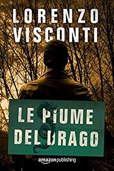 Le piume del drago – Lorenzo Visconti (2017)