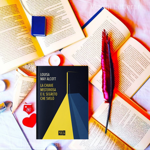 La chiave misteriosa e il segreto che svelò - di Louisa May Alcott
