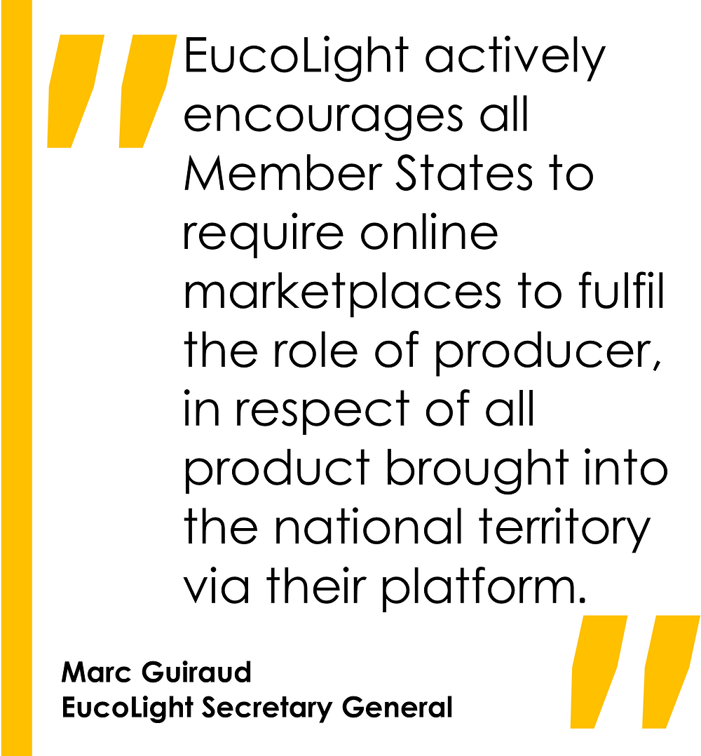 EucoLight actively encourages all Member States to require online marketplaces to fulfil the role of producer, in respect of all product brought into the national territory via their platform.
