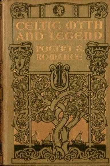 Celtic Myth, Legend, Poetry, Romance - C Squire 1910