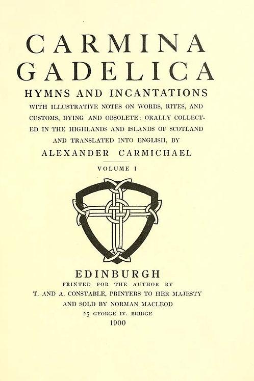Carmina Gadelica -  Hymns, Incantations Volume 1 - A Camichael 1900